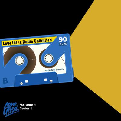 Cover art for 2021 Love Ultra Radio Unlimited Volume 1 Series 1