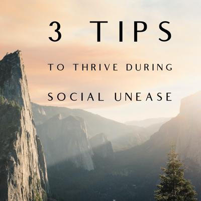 Cover art for 3 Tips to Thrive During Social Unease   013