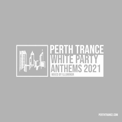 Cover art for Perth Trance - White Party Anthems 2021 (Mixed by Illuminor)