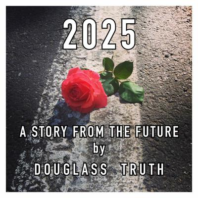 Cover art for Chapter 2 of 2025 • A Story From the Future by Douglass Truth