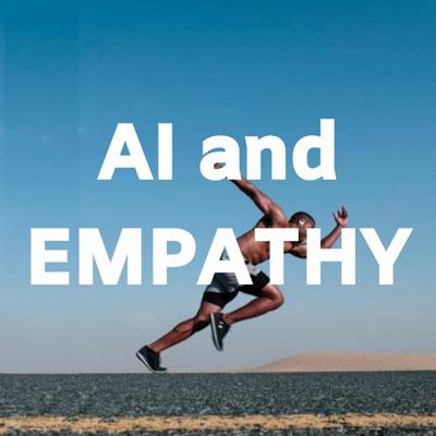 Cover art for AI and Empathy with Minter Dial and Simon Severino