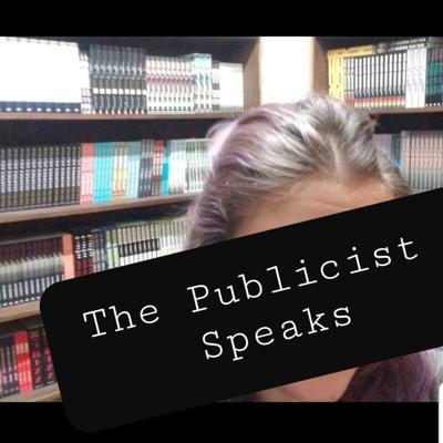 Cover art for The Publicist Speaks: What A Scary World We Live In– ep 13