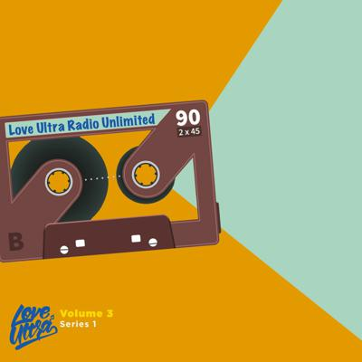 Cover art for 2021 Love Ultra Radio Unlimited Volume 3 Series 1