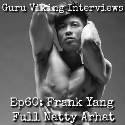 Cover art for Ep60: Frank Yang - Full Natty Arhat