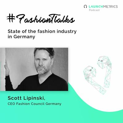 Cover art for #FashionTalks: State of the Fashion Industry in Germany with Scott Lipinski