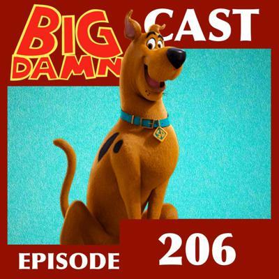Cover art for SCOOB-y Doob-y Don't (#BigDamnCast 206)