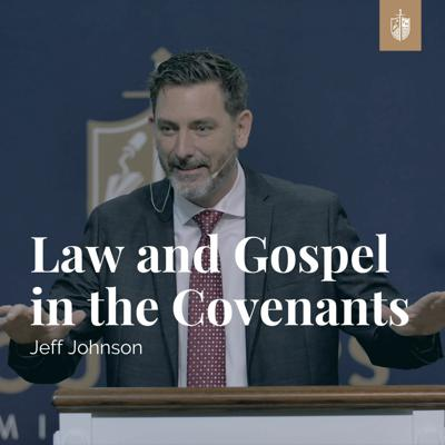 Cover art for Law and Gospel in the Covenants | Jeff Johnson