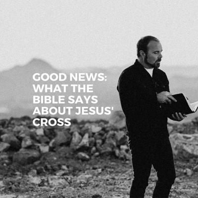 Cover art for GOOD NEWS: What the Bible says about Jesus' cross