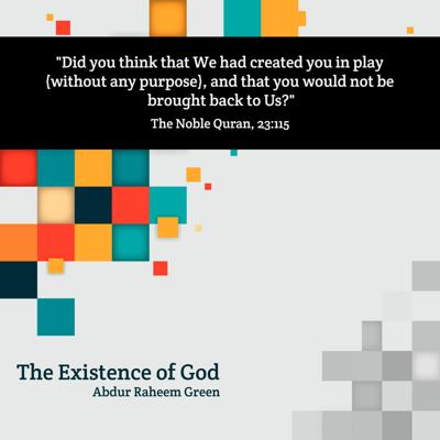 Cover art for Existence of God and Purpose of Life - Abdur Raheem Green