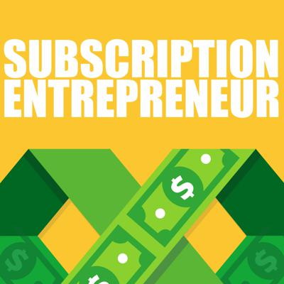 Subscription Entrepreneur