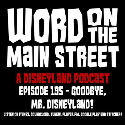 Cover art for Episode 195 - Goodbye, Mr. Disneyland!