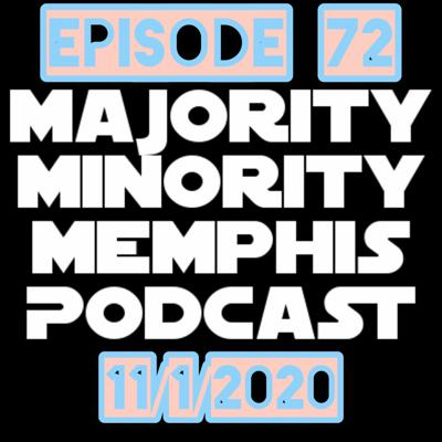 Cover art for Majority Minority Memphis Podcast Season 3 Episode 72 11/1/2020