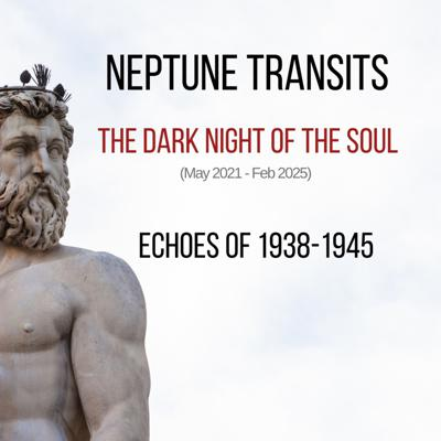 Cover art for 🌪Neptune Transits - Echoes of 1938-45 - Dark Night of the Soul