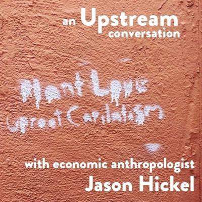 Cover art for Jason Hickel on International Development and Post-capitalism (In Conversation)