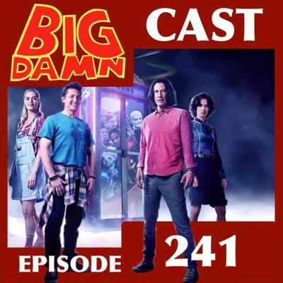 Cover art for BILL & TED's Lockdown Distraction (#BigDamnCast 241)