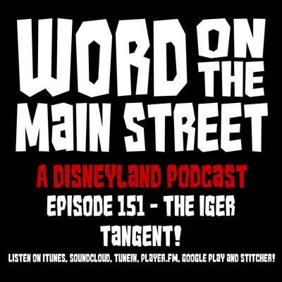 Episode 151 - The Iger Tangent!