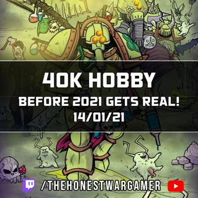 Cover art for 40k Hobby Before 2021 gets real!