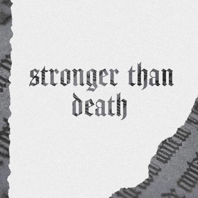 Cover art for Stronger Than Death - part 3 of words & works of Jesus series