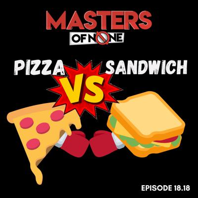 Cover art for Ep 18.18 - Pizza Vs. Sandwiches