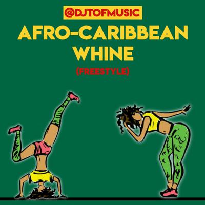 Cover art for AFRO CARIBBEAN WHINE(FREESTYLE)😂😂🤣
