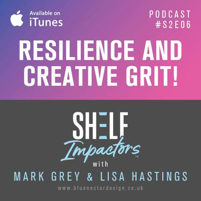 Cover art for #S2E06 Shelf Impactors™ Resilience and Creative Grit