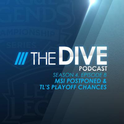 Cover art for The Dive | MSI Postponed & TL's Playoff Chances (Season 4, Episode 8)