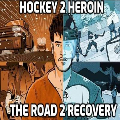Cover art for Hockey 2 Heroin The Road 2 Recovery Podcast - EP19 Featuring Andy Sutton