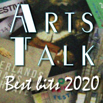 Cover art for BEST BITS 2020 - The highlights of ArtsTalk Radio in Holland from the past twelve months