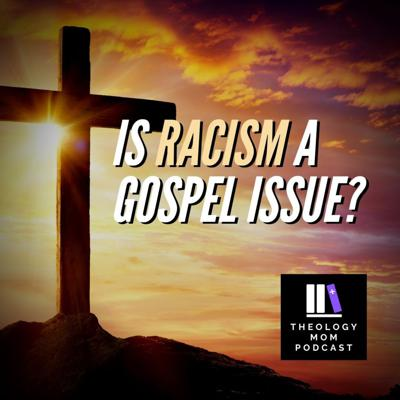 Cover art for Is Racism a Gospel Issue? (part 1)
