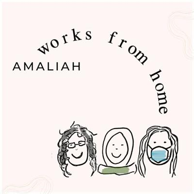 Cover art for Amaliah WFH / Eid Traditions On Lockdown +  Some Important Discoveries About Ourselves 070820