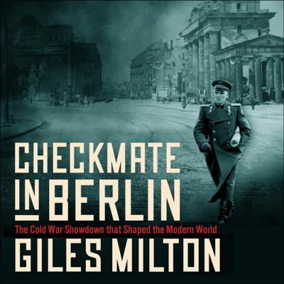 Cover art for CHECKMATE IN BERLIN by Giles Milton, read by Giles Milton - audiobook extract