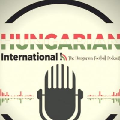 Hungarian Football Podcast - The Hungarian International