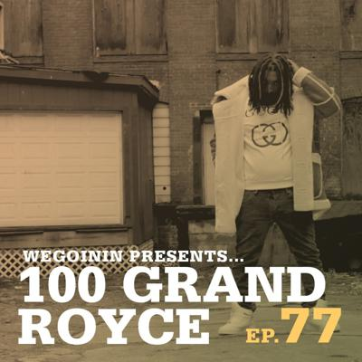 Cover art for Episode 77 - 100GrandRoyce is Back!