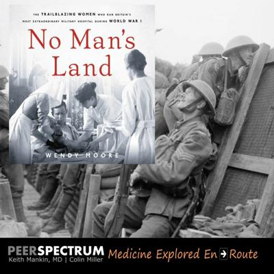 """Cover art for """"No Man's Land."""" The trailblazing women doctors of WWI with journalist & author, Wendy Moore"""