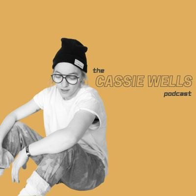The Cassie Wells Podcast
