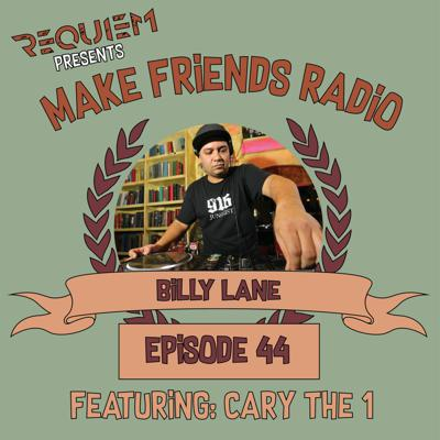 Cover art for Make Friends Radio - Episode 44 Feat. Billy Lane & Cary The 1