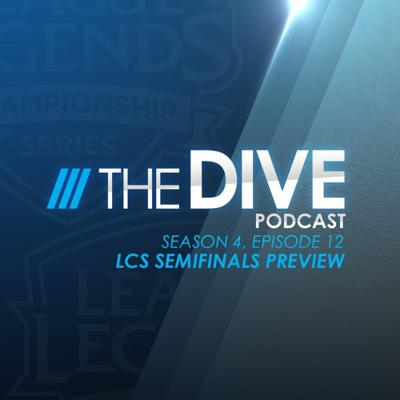 Cover art for The Dive | LCS Spring Semifinals Preview (Season 4, Episode 12)