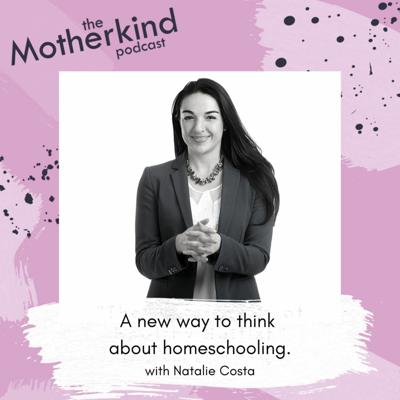 Cover art for Ep 99 - A new way to think about lockdown homeschooling With Natalie Costa