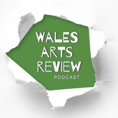 Wales Arts Review Audio