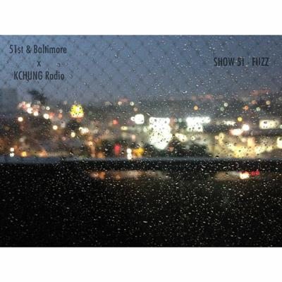Cover art for 51st & Baltimore x KCHUNG Radio - Show 51 - Fuzz