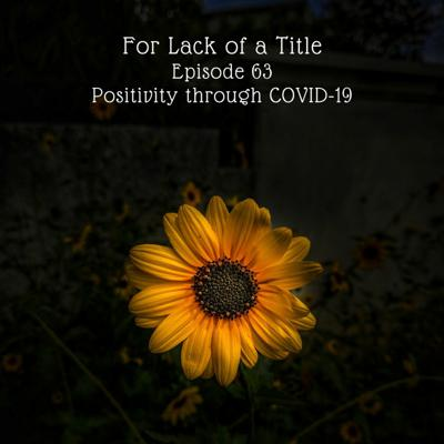 Cover art for Positivity Through Covid-19