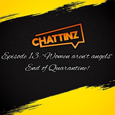 """Cover art for EP. 13: """"Women AREN'T angels"""" - End of Quarantine!"""