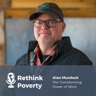 Cover art for The Transforming Power of Work: Interview with Alan Murdock