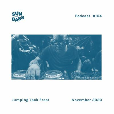 Cover art for SUNANDBASS Podcast #104 - Jumping Jack Frost