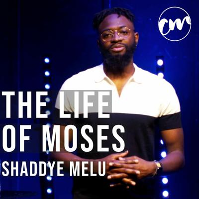 Cover art for The Life Of Moses | Shaddye Melu