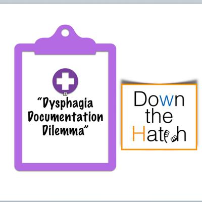 Cover art for Re-release: Dysphagia Documentation Dilemma