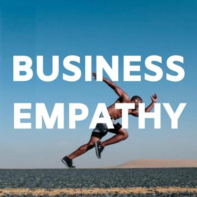 Cover art for Business Empathy with Minter Dial and Simon Severino