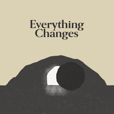 Cover art for Everything Changes - Easter Sunday