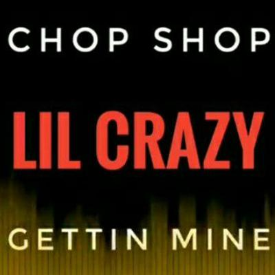 Cover art for Lil Crazy - Gettin Mines