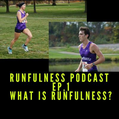 Cover art for Runfulness Ep 1. What Is Runfulness?